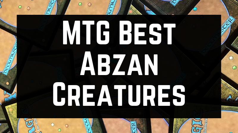 MTG Best Abzan Creatures
