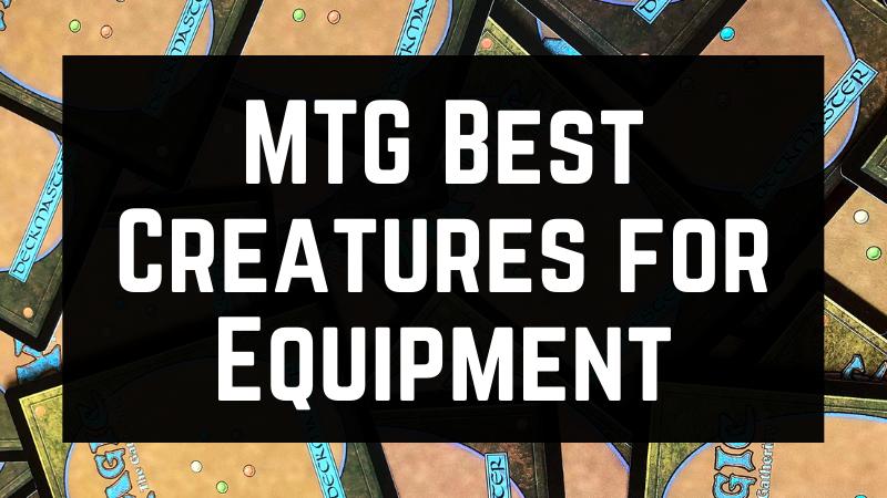 MTG Best Creatures for Equipment