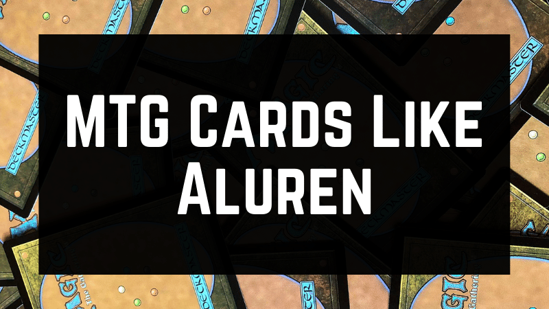 MTG Cards Like Aluren