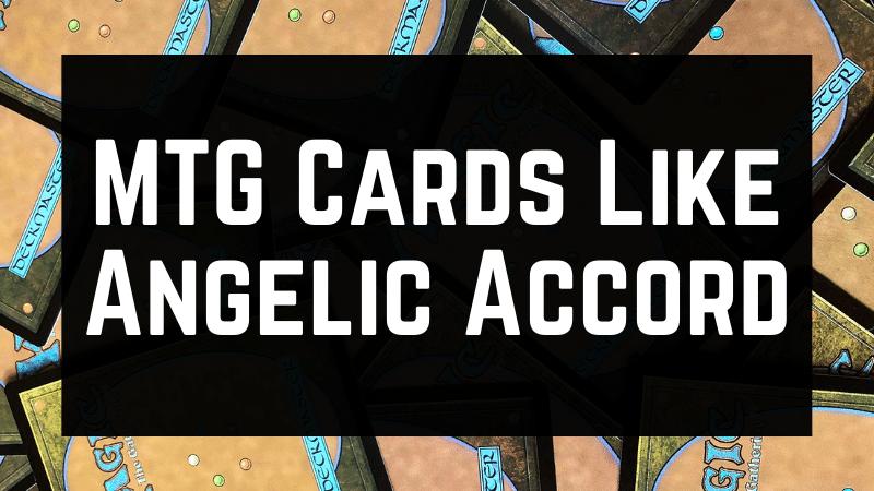 MTG Cards Like Angelic Accord