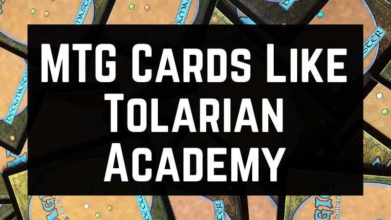 MTG Cards Like Tolarian Academy